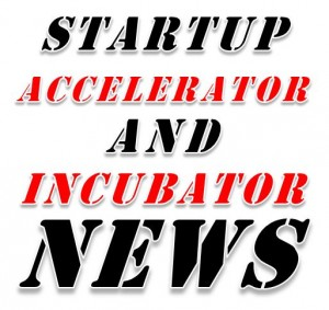 Accelerator and Incubator News