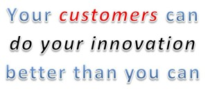 Your clients can innovate faster than you can, so why not pay them to do it?